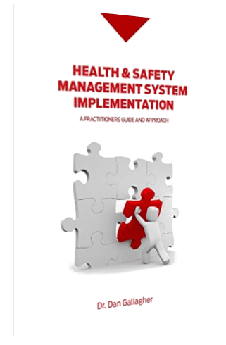 Health and Safety Management System Implementation Book by Dr Dan Gallagher